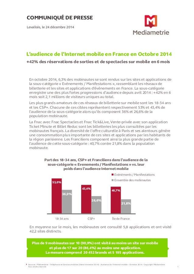 COMMUNIQUÉ DE PRESSE L'audience de l'Internet mobile en France en Octobre 2014 +42% des réservations de sorties et de spec...