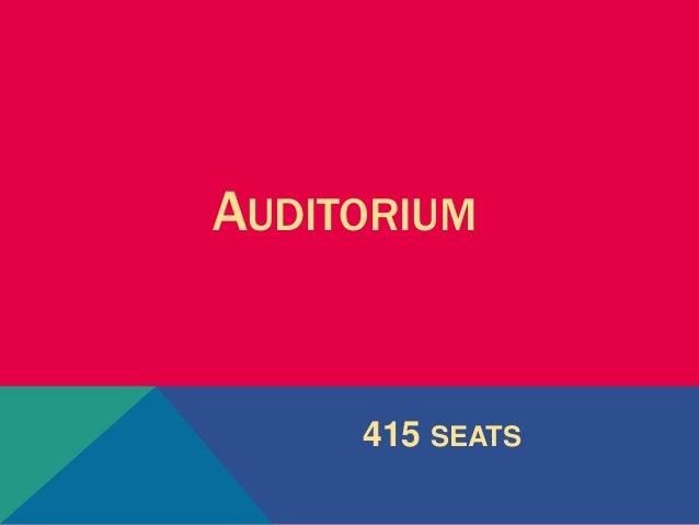 AUDITORIUM 415 SEATS