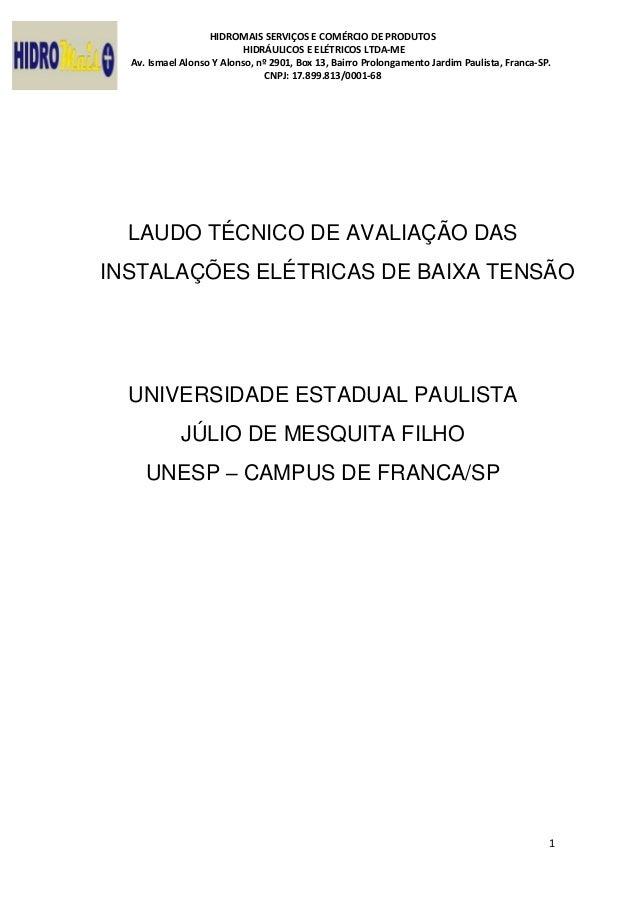 HIDROMAIS SERVIÇOS E COMÉRCIO DE PRODUTOS HIDRÁULICOS E ELÉTRICOS LTDA-ME Av. Ismael Alonso Y Alonso, nº 2901, Box 13, Bai...