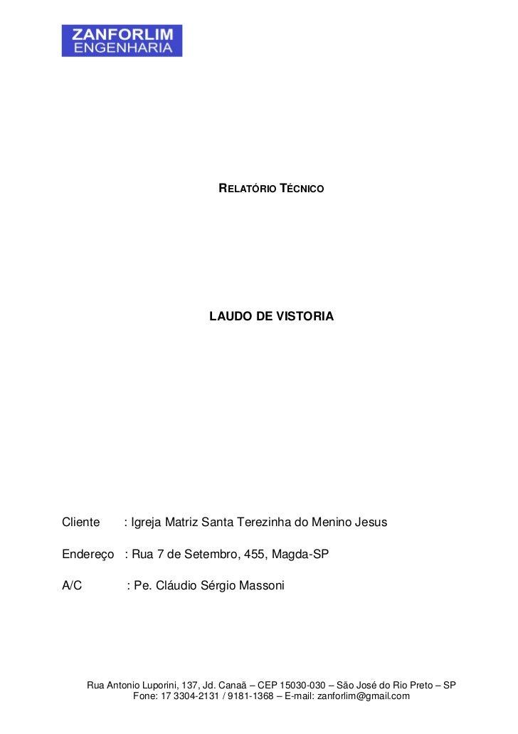 RELATÓRIO TÉCNICO                                LAUDO DE VISTORIACliente       : Igreja Matriz Santa Terezinha do Menino ...