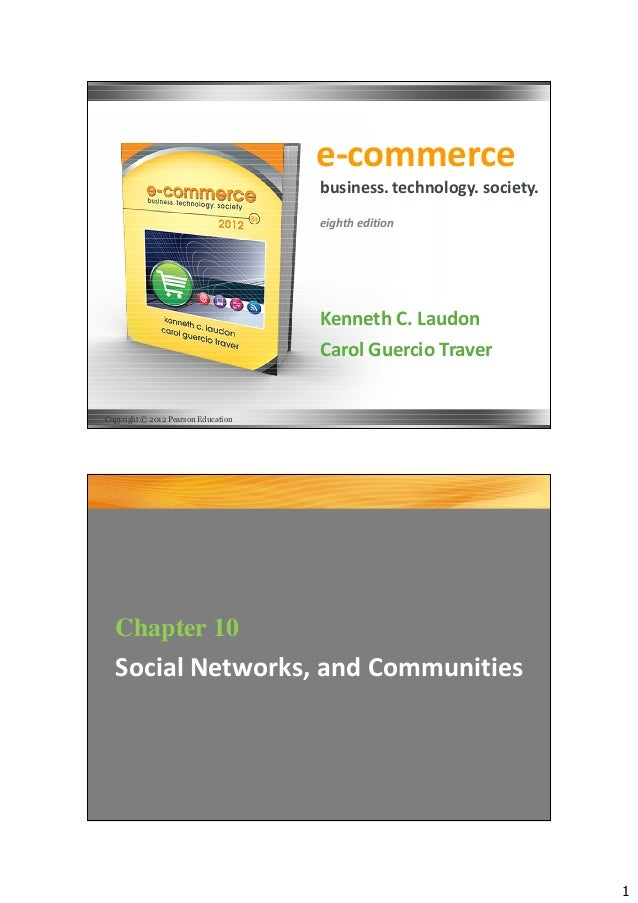 1e-commerceKenneth C. LaudonCarol Guercio Traverbusiness. technology. society.eighth editionCopyright © 2012 Pearson Educa...
