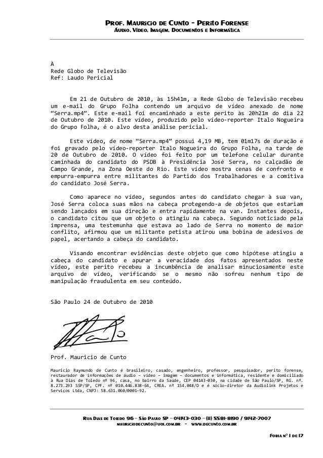 Prof. Mauricio de Cunto - Perito Forense Áudio, Vídeo, Imagem, Documentos e Informática Rua Dias de Toledo 96 – São Paulo ...
