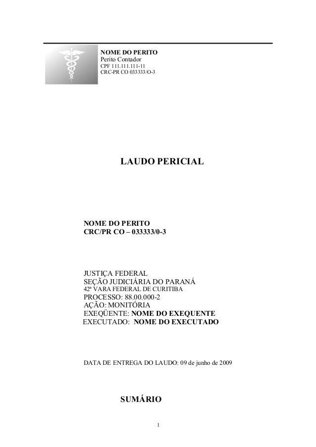 LAUDO PERICIAL NOME DO PERITO CRC/PR CO – 033333/0-3 JUSTIÇA FEDERAL SEÇÃO JUDICIÁRIA DO PARANÁ 42ª VARA FEDERAL DE CURITI...