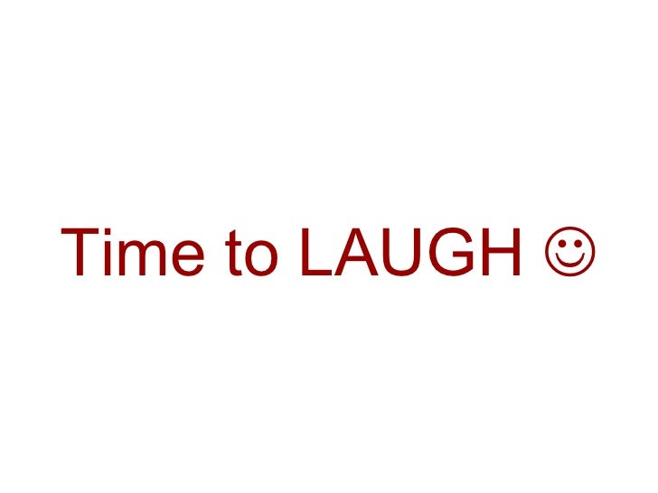Time to LAUGH  
