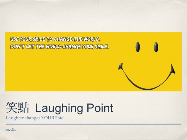 笑點 Laughing PointLaughter changes YOUR Fate!2013 Jan