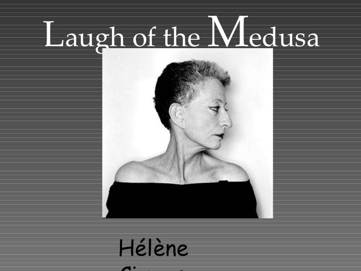 L augh of the  M edusa  Hélène Cixous