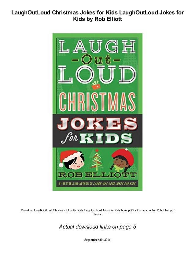 LaughOutLoud Christmas Jokes for Kids LaughOutLoud Jokes for Kids by Rob Elliott Download LaughOutLoud Christmas Jokes for...