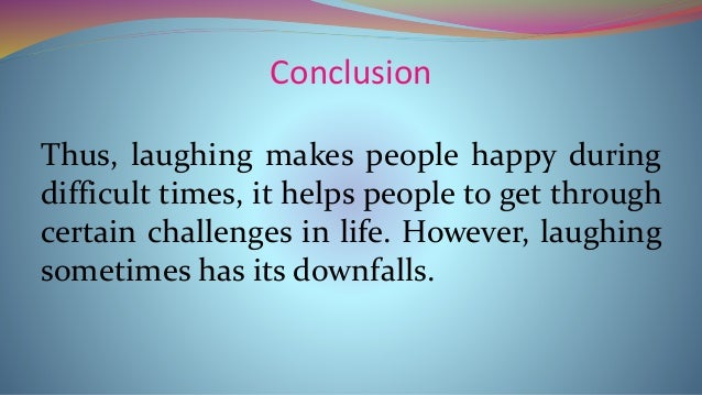 laughter is the best medicine any queries thank you