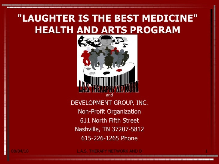 """""""LAUGHTER IS THE BEST MEDICINE"""" HEALTH AND ARTS PROGRAM and DEVELOPMENT GROUP, INC. Non-Profit Organization 611 ..."""