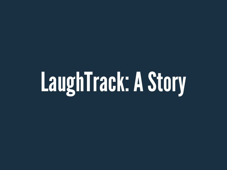 LaughTrack: A Story