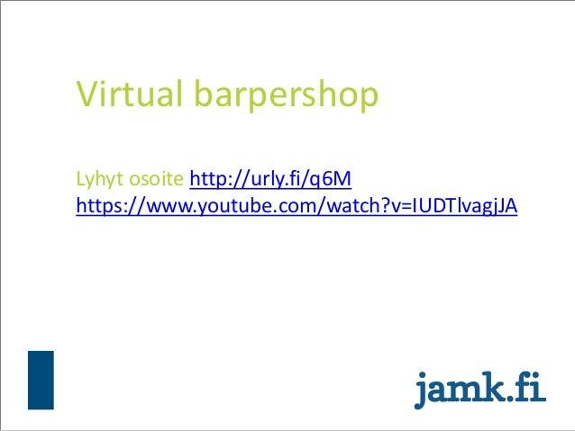 Virtual barpershop Lyhyt osoite http://urly.fi/q6M https://www.youtube.com/watch?v=IUDTlvagjJA