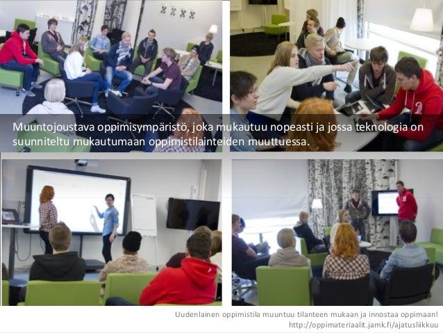 Muuntojoustava oppimisympäristö, joka mukautuu nopeasti ja jossa teknologia on suunniteltu mukautumaan oppimistilainteiden...