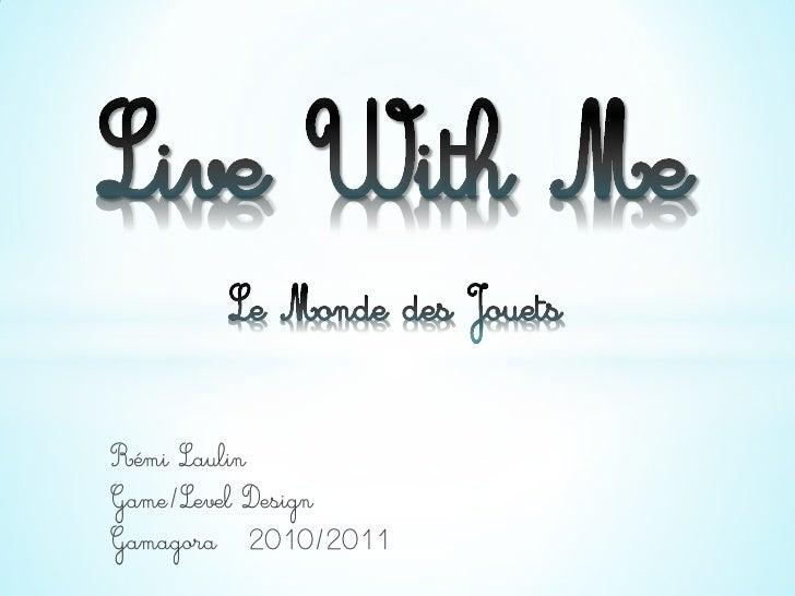 Live With Me - Le Monde des Jouets