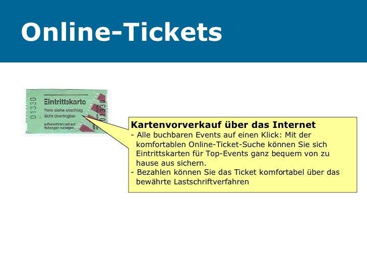 Online-Tickets Kartenvorverkauf über das Internet - Alle buchbaren Events auf einen Klick: Mit der    komfortablen Online-...