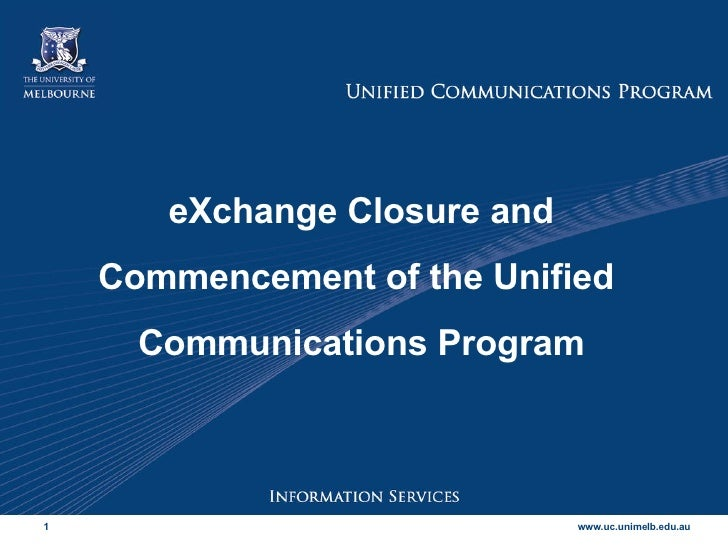 eXchange Closure and Commencement of the Unified  Communications Program