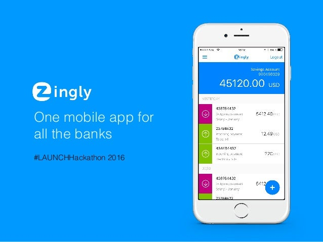 One mobile app for all the banks #LAUNCHHackathon 2016