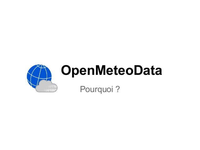 OpenMeteoDataPourquoi ?