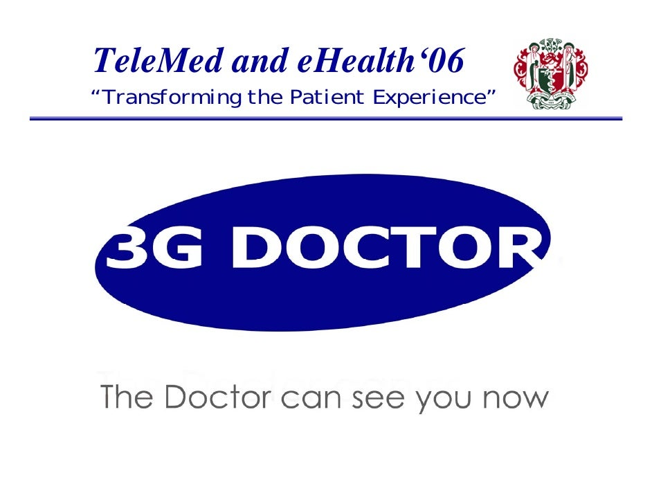 "TeleMed and eHealth'06 ""Transforming the Patient Experience""                  David Doherty                   UK"