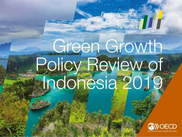 Main objectives of the GGPR • Provide a diagnosis of the state of environment • Help the Indonesian government evaluate pr...