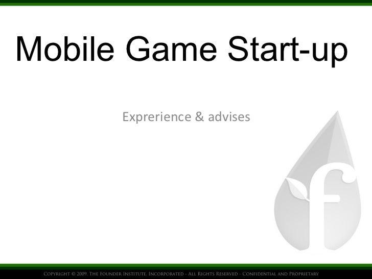 Exprerience & advises Mobile Game Start-up