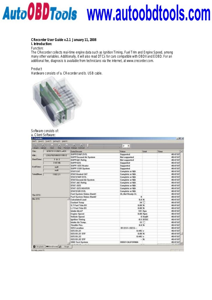 www.autoobdtools.comCRecorder User Guide v.2.1 January 11, 2008I. Introduction:Function:The CRecorder collects real-time e...