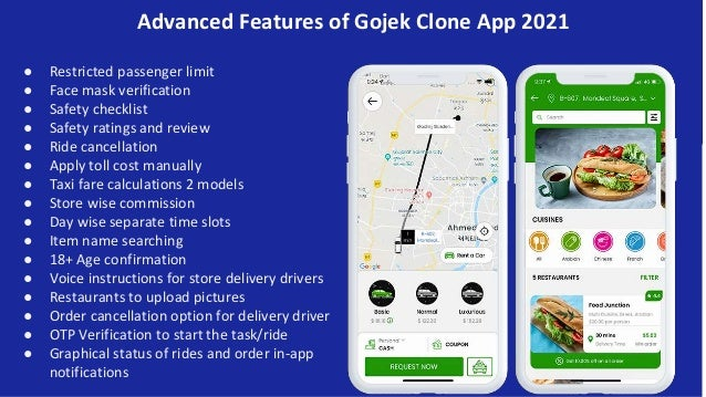 Advanced Features of Gojek Clone App 2021 ● Restricted passenger limit ● Face mask verification ● Safety checklist ● Safet...