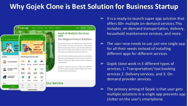Why Gojek Clone is Best Solution for Business Startup ➢ It is a ready-to-launch super app solution that offers 60+ multipl...