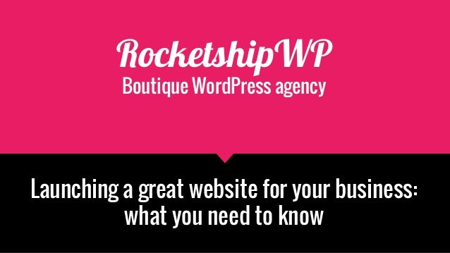 RocketshipWP Boutique WordPress agency Launching a great website for your business: what you need to know