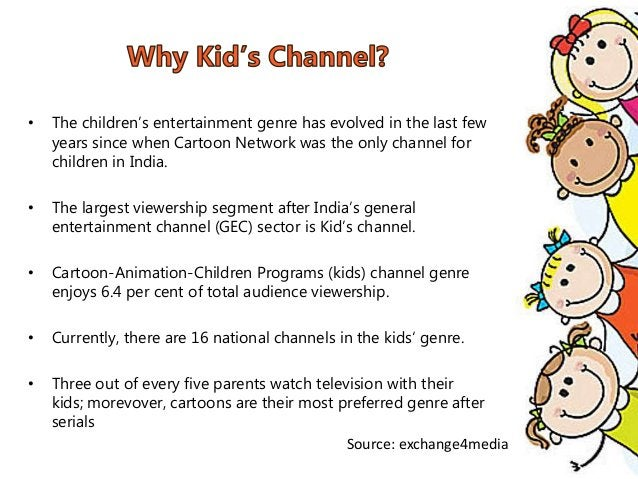 • The children's entertainment genre has evolved in the last few  years since when Cartoon Network was the only channel fo...
