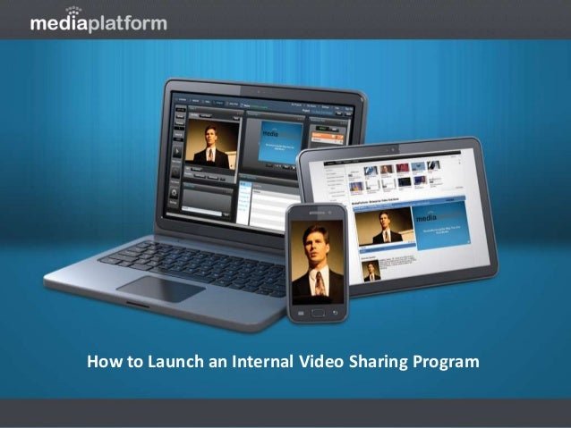 How to Launch an Internal Video Sharing Program