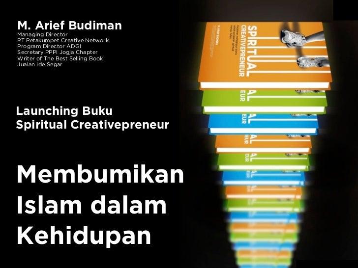 M. Arief BudimanManaging DirectorPT Petakumpet Creative NetworkProgram Director ADGISecretary PPPI Jogja ChapterWriter of ...