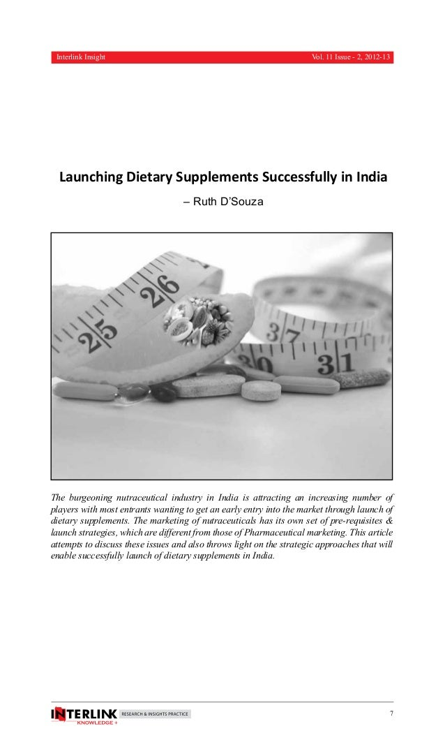 Interlink Insight Vol. 11 Issue - 2, 2012-13 7 Launching Dietary Supplements Successfully in India – Ruth D'Souza The burg...