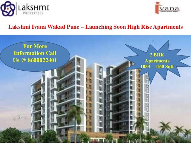 Lakshmi Ivana Wakad Pune – Launching Soon High Rise Apartments For More Information Call Us @ 8600022401  2 BHK Apartments...