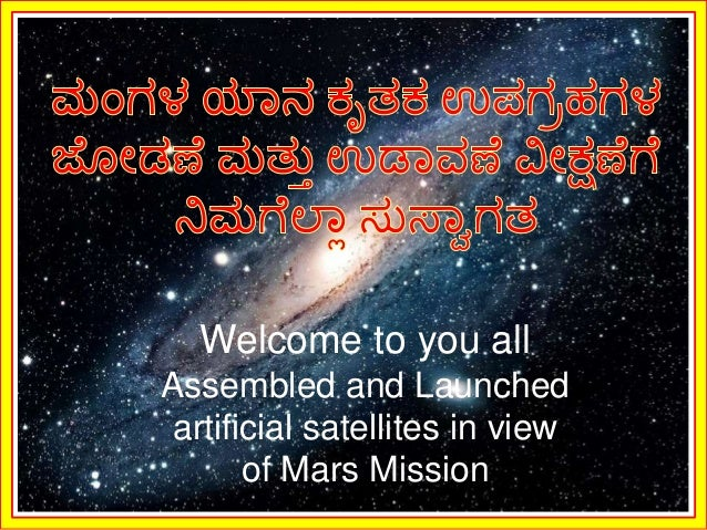 Welcome to you all  Assembled and Launched  artificial satellites in view  of Mars Mission