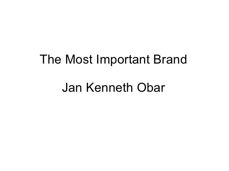 The Most Important Brand Jan Kenneth Obar