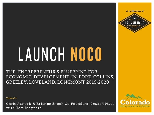 The launch noco entrepreneurs blueprint for economic development in a publication of the entrepreneurs blueprint for economic development in fort collins greeley loveland malvernweather