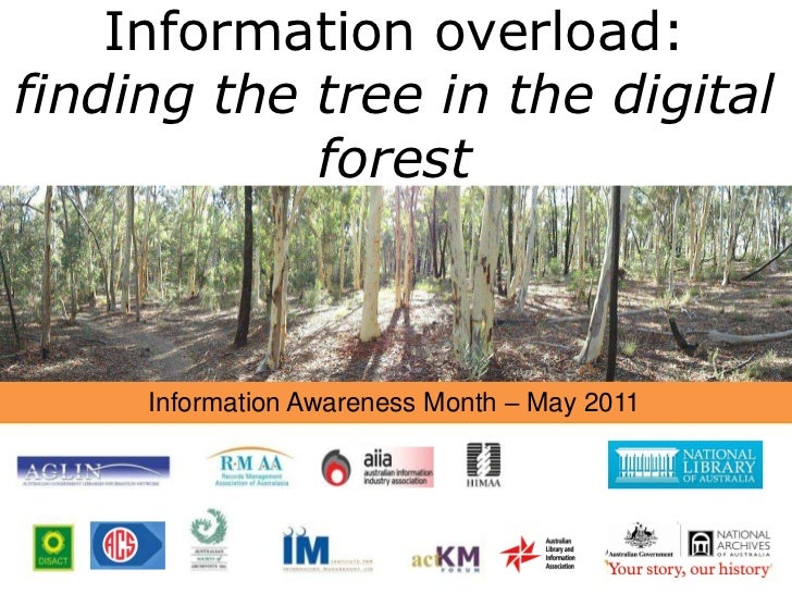 Information overload: <br />finding the tree in the digital forest<br />Information Awareness Month – May 2011<br />