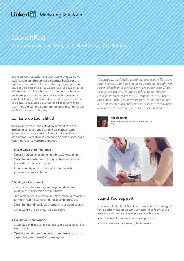 Marketing Solutions LaunchPad Programme de coaching sur LinkedIn Lead Accelerator Le programme LaunchPad fournit aux nouv...