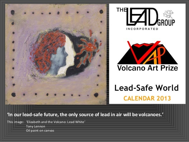 Lead-Safe World                                                        CALENDAR 2013'In our lead-safe future, the only sou...