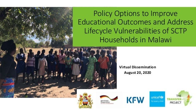 Policy Options to Improve Educational Outcomes and Address Lifecycle Vulnerabilities of SCTP Households in Malawi Virtual ...