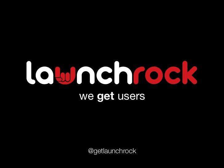 we get users @getlaunchrock