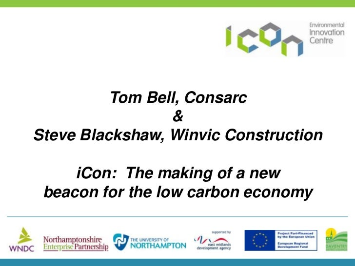 Tom Bell, Consarc <br />& <br />Steve Blackshaw, Winvic Construction<br />iCon:  The making of a new <br />beacon for the ...