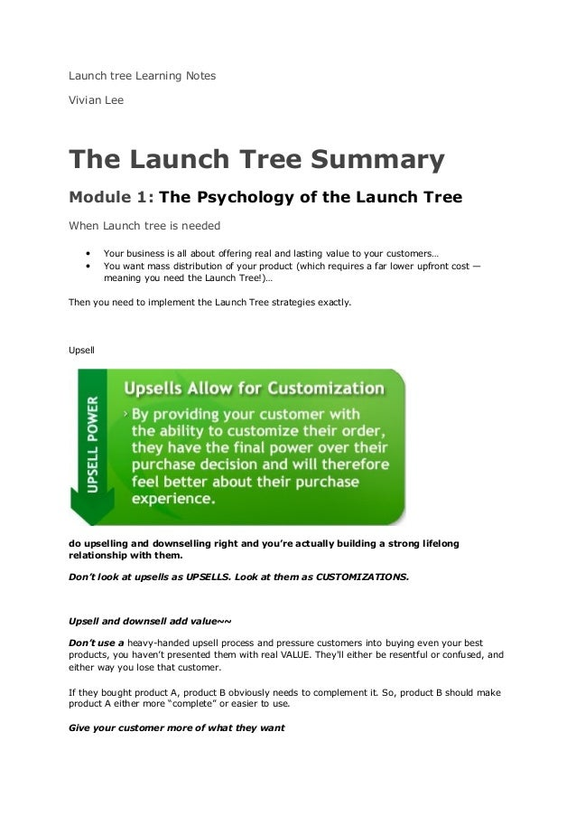 Launch tree Learning NotesVivian LeeThe Launch Tree SummaryModule 1: The Psychology of the Launch TreeWhen Launch tree is ...