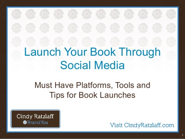1 Launch Your Book Through Social Media Must Have Platforms, Tools and Tips for Book Launches