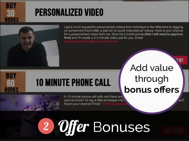 ]  2  Add value through bonus offers  Offer Bonuses