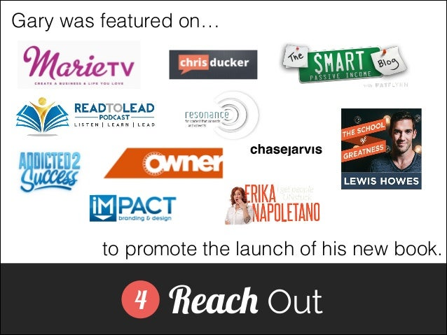 Gary was featured on…  to promote the launch of his new book.  4  Reach Out