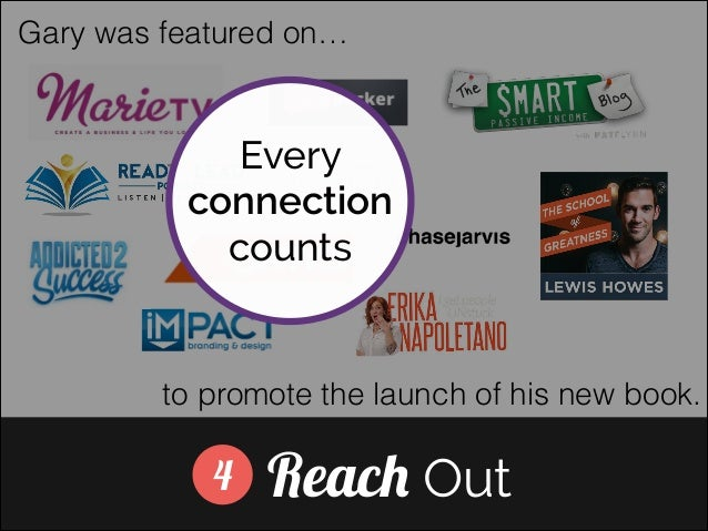Gary was featured on…  Every connection counts]  to promote the launch of his new book.  4  Reach Out