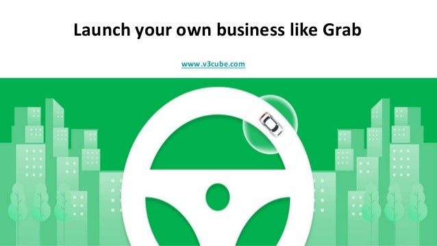 Launch your own business like Grab www.v3cube.com