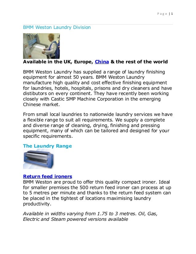P a g e | 1 BMM Weston Laundry Division Available in the UK, Europe, China & the rest of the world BMM Weston Laundry has ...