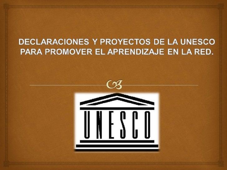  La UNESCO preocupada por las diversas necesidades  presentes en la sociedad relacionadas al tema educativo,  tales como...